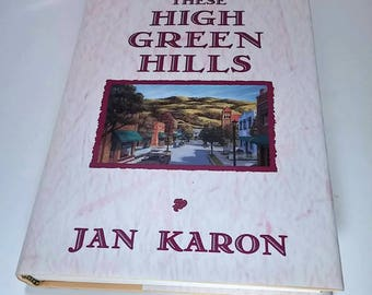 These High, Green Hills by Jan Karon   Hardcover  1st Edition   Christian Fiction/Romance