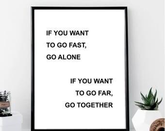 If You Want To Go Fast, Go Alone... Print // Minimalist // Wall Art // Typography // Fashion // Scandinavian // Boho // Office // Gift Print