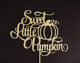 Sweet Little Pumpkin Cake Topper, Little Pumpkin Baby Shower Cake Topper, Fall Baby Shower, Fall Cake Topper, Baby Shower Cake Topper