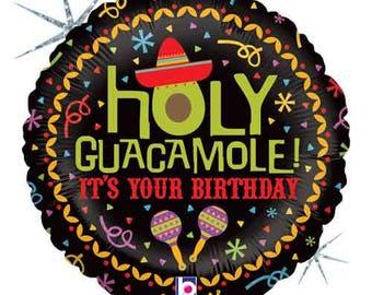 Holy Guacamole It's Your Birthday Balloon- Funny Birthday Balloon