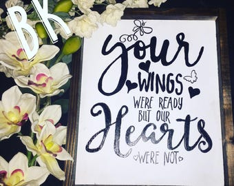 Your wings were ready our hearts were not