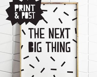 the next big thing, modern nordic, scandi kids, black and white, typography kids, kids rumpus room, kids wallprint