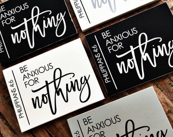 Be Anxious for Nothing Hand Painted Sign|Bible Verse Sign|Scripture Art|Bible Verse Wall Art|Philippians 4 Sign|Christian Christmas Gift