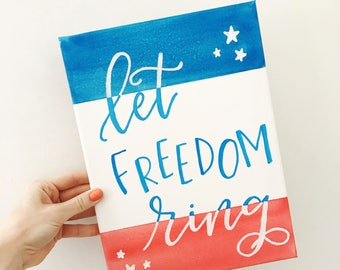 4th of July Let Freedom Ring Handlettered Canvas Wall Hanging, Patriotic Independence Day Watercolor Wall Art, July 4th Freedom Painting