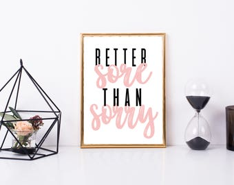 Better Sore Than Sorry Printable, Art Print, 8x10, Great Gift, Digital Home Decor, Printable Quote, Home Printable Wall Art, Workout Quote