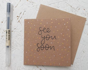 See You Soon - Hand drawn Mini Brown Card