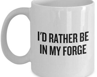 Funny Blacksmith Coffee Mug - Blacksmithing Gift - Forging - Rather Be In My Forge
