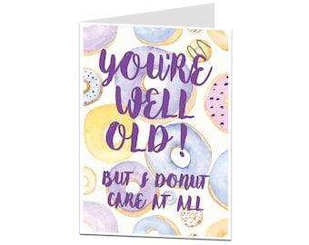 Age Joke Birthday Card. Old Age Birthday Card. Getting Old Birthday Card. You're Old Birthday Card. Funny Birthday Card. Humerous Birthday