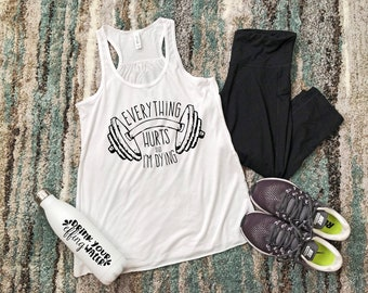 Everything Hurts And IM DyingGym Shirt