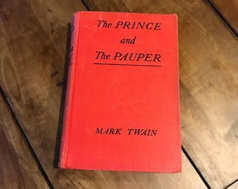 Prince and The Pauper By Mark Twain - 1909 Hardcover Book