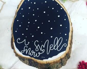 I Smell Snow // Wood slice Sign // Winter Wood slice // Winter Decor // Wall Art // Gilmore Girls // Gilmore Girls Decor // Lorelai Gilmore