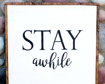 Stay Awhile - Farmhouse Sign