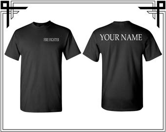 Fire Fighter Front Back T-shirt Fire Fighter T shirt Customize Your Name Fire Fighter Shirt Fire T Shirt T-Shirts Tees Gift For Fighter