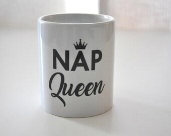 Nap Queen Mug / Nap Queen / Coffee Mug / Funny Coffee Mug / Funny Mugs / Funny Gift / Sarcastic Mug / Coffee Gifts / Gift for Women