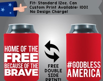 Home of the Free Because of the Brave Custom Cooler Collapsible Fabric Can Cooler Double Side Print (America01)