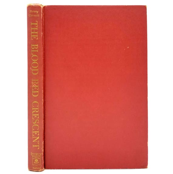 The Blood Red Crescent by Henry Garnett 1960 - 1st Edition Hardcover HC - Doubleday - YA Youth Historical Fiction