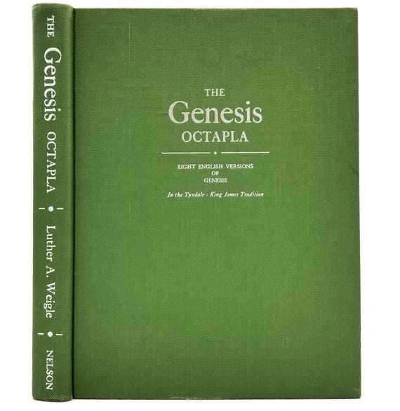 The Genesis Octapla: Eight English Versions of the Book of Genesis in the Tyndale-King James Tradition by Luther Weigle 1952 Hardcover