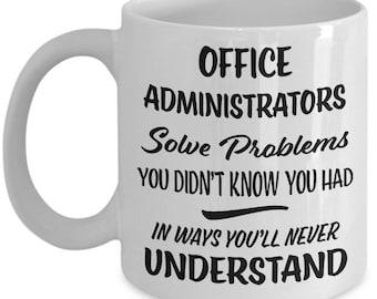 Office Administrator Mug - Office Administrator Gift - Funny Gift - Gag Joke Coffee Cup