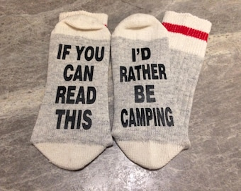 If You Can Read This ... I'd Rather Be Camping (Socks)