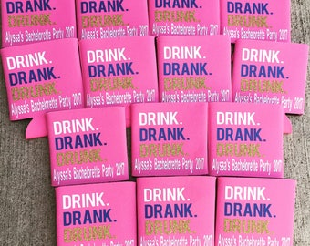 Drink. Drank. Drunk. Bachelorette party can holders/bachelorette gifts/bridal party/bridesmaid/bachelorette party/bride gifts/wedding gifts