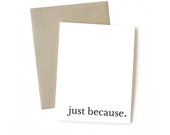Just Because | Card || Greeting Card | Thank You Card | Just Because Card | Sympathy Card | Encouragement Card | Friend Card