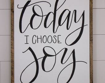 Today I Choose Joy - medium framed sign - hand lettered sign - fixer upper - hand painted sign - farm house decor - motivation quote