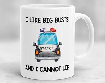 Police Officer Gift, I Like Big Busts and I Cannot Lie Mug, Police Officer Mug, Gift for Cop, Cop Mug, Cop Gift, Gag For Police Officer P86