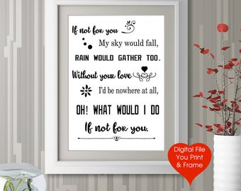 Lyric sign Bob Dylan If not for you song DIGITAL FILE couples romance You Print-Frame Love Song instant download