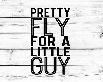 Pretty Fly For A Little Guy SVG, Toddler Svg, Boy Svg, Fly Guy Svg, Cool Dude Svg, Kid Svg, Svg for Cricut, Svg for Silhouette