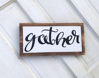 Farmhouse Style Gather Sign