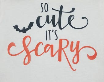 Halloween so cute it's scary onesie/t-shirt
