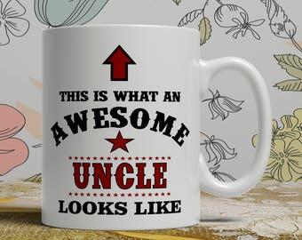 Awesome Uncle mug Uncle gift mug Uncle coffee mug Uncle gift idea Uncle tea mug gift for Uncle white mug for him favorite Uncle E1306