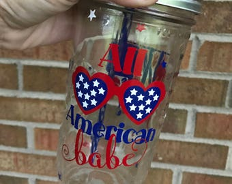 All American Babe Mason jar tumbler// Mason jar cup//Personalized mason jar tumbler//Fourth of July cups// Red, white, and blue