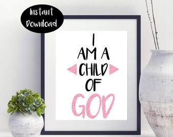 Girls Room Decor I Am a Child Of God Digital Download INSTANT DOWNLOAD