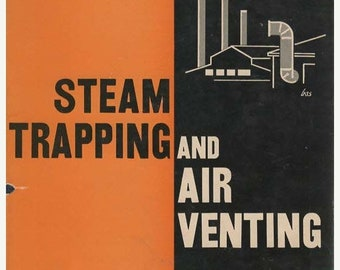 Steam Trapping and Air Venting Chemical Publishing Co 1946 by L.G. Northcroft
