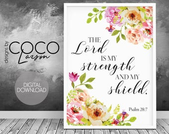 Psalm 28:7, The Lord is my strength and my shield, scripture wall art, christian gifts, christian wall art, bible verse prints, instant art