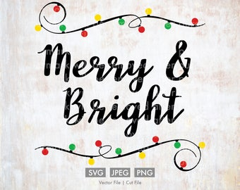 Merry and Bright svg String Lights  - Cut File/Vector, Silhouette, Cricut, SVG, PNG, DXF, Clip Art, Download, Holidays, Carol, Calligraphy