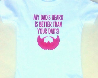 My Dad's Beard is Better Than Your Dad's Children's Shirt, Expectant Fathers, Dad, Beard, Expecting Dad, Expecting Mom Gift, Baby Girl Gift