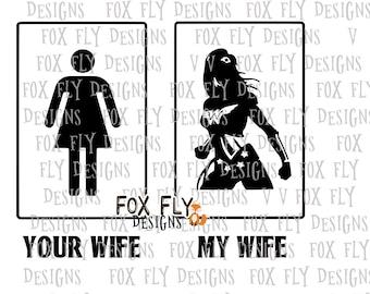 My wife your wife wonderwoman shirt funny SVG Cricut Silhouette