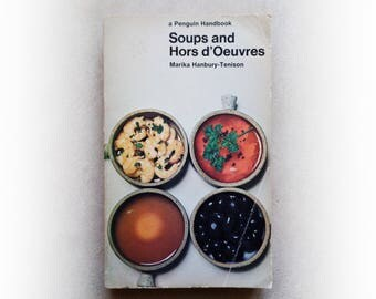 Marika Hanbury-Tension  - Soups and Hors d'Oeuvres - Penguin cookbook vintage paperback book - 1969