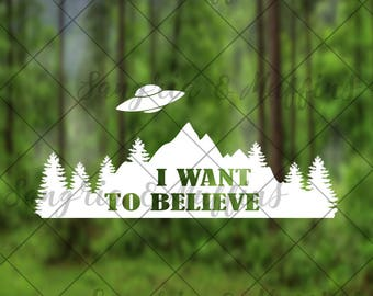 I want to believe UFO decal - car, window, laptop, tablet decal - mountains, ufo, aliens, i want to believe, unidentified flying object