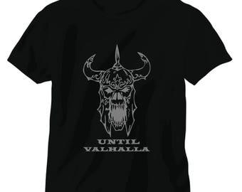 Until valhalla funny joke tee shirt t shirt