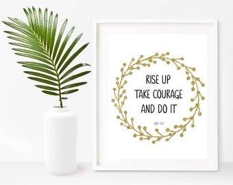 Bible Quotes, Rise Up Take Courage, Ezra 10 4,  Bible Print, Printable Wall Art, Scripture Art, Home Decor, Wall Decor