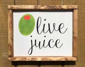 Wooden Sign- Olive juice saying