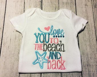 Love You to the Beack and Back - Embroidered Shirt - Bodysuit- Burp Cloth - Hand Towel and more