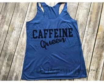 Caffeine Queen tank top | Caffeine Queen shirt | Caffeine lover | Coffee Lover Tank top | Caffeine Queen | Caffeine Addict | Coffee Tank top