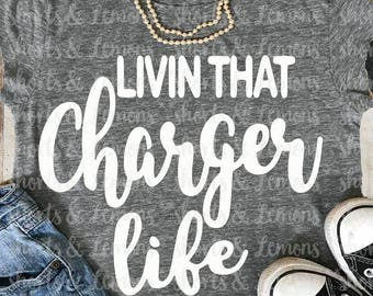 Chargers svg, Livin that charger Life svg, charger svg, chargers iron on, football, Silhouette, Commercial use, files, Download, Cricut, dxf