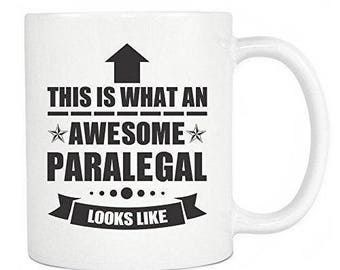 Paralegal Gifts - This Is What An Awesome Paralegal Looks Like Ceramic Coffee Mug & Tea Cup - Perfect Gift - White Mug 11oz