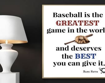 Baseball Print, Babe Ruth, Baseball is the Greatest Game in the World and Deserves the Best You Can Give It, Printable Art, Baseball Art