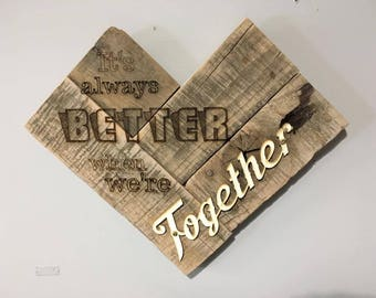 Pallet Wall Art 'It's Always Better When We're Together' Laser cut